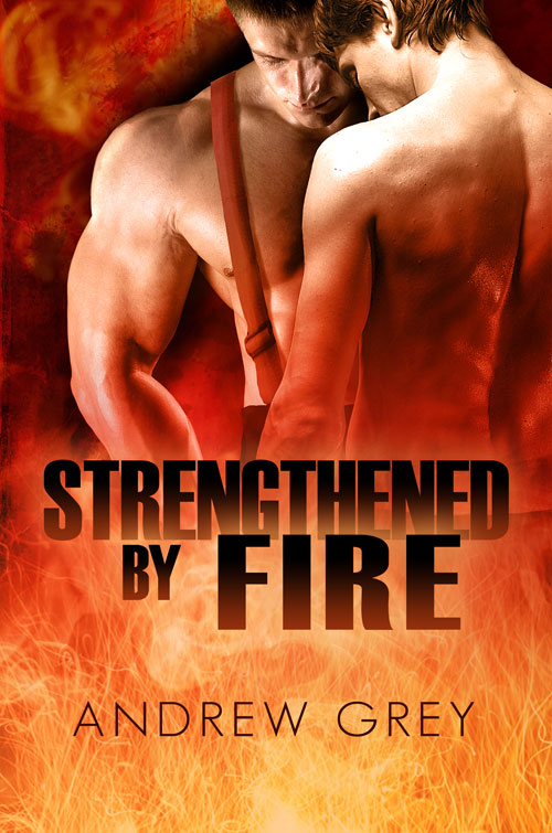 Strengthened by Fire